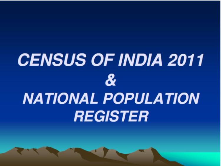 Census of India 2011 & National Population Register: A Curtain Raiser