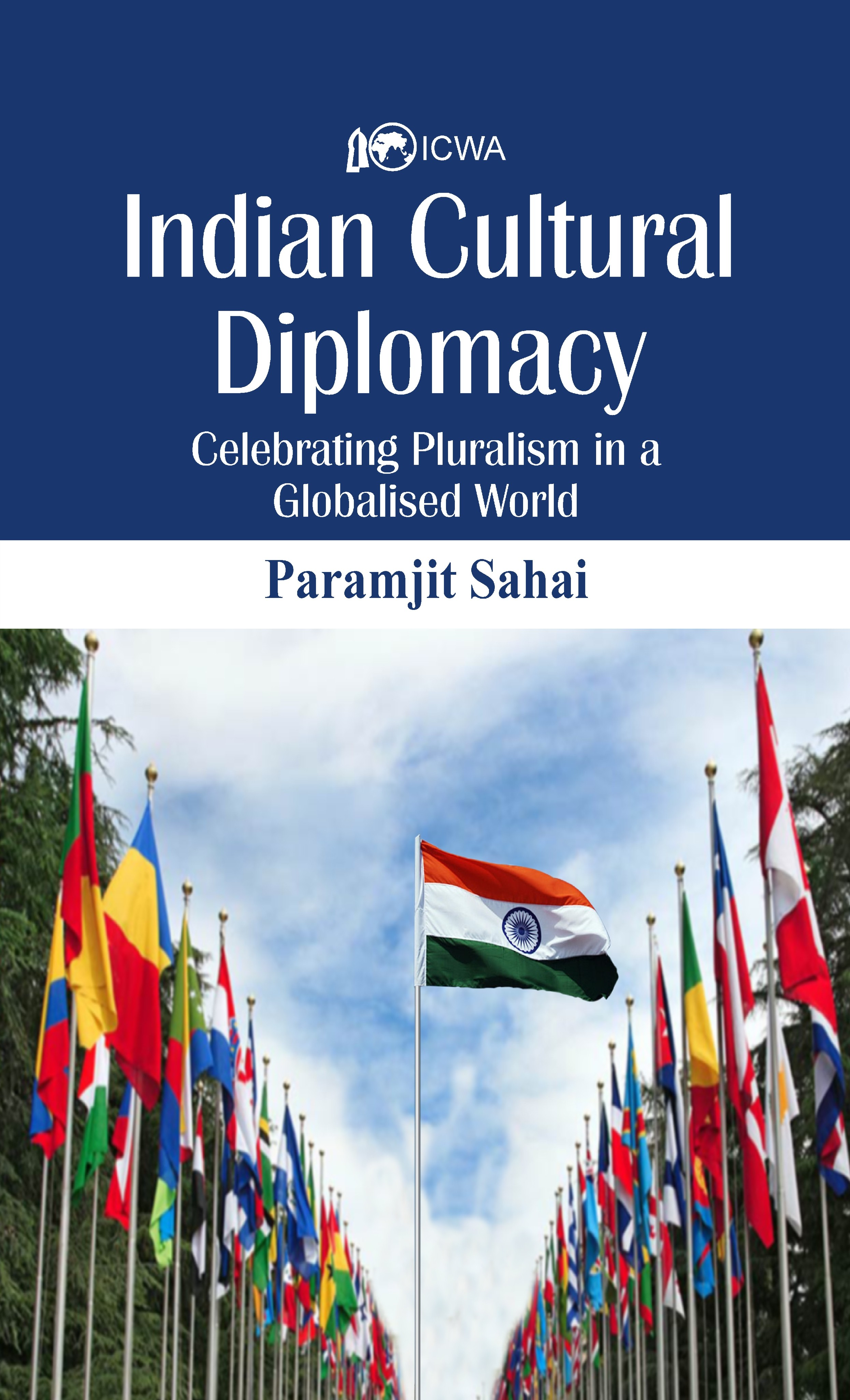Book Review: Indian Cultural Diplomacy Celebrating Pluralism in a Globalised World